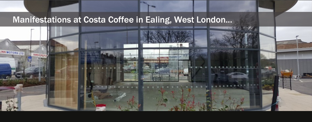 SLIDE 13 - Manifestations at Costa Coffee in Ealing, West London