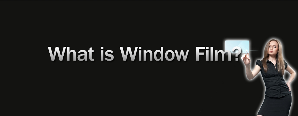 Slide 1 - What Is Window Film